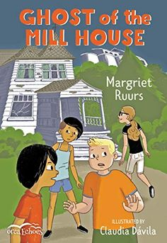 Ghost of the Mill House (Orca Echoes) - Kindle edition by Ruurs, Margriet, Dávila, Claudia. Children Kindle eBooks @ Amazon.com.