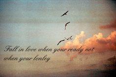 Be ready not lonley