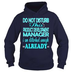 PRODUCT DEVELOPMENT MANAGER - DISTURB, Order HERE ==> https://www.sunfrog.com/LifeStyle/PRODUCT-DEVELOPMENT-MANAGER--DISTURB-Navy-Blue-Hoodie.html?58114 #christmasgifts #xmasgifts #birthdaygifts