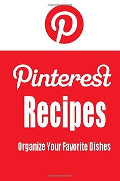 Pinterest Recipes (Blank Cookbook): Recipe Keeper For Your Pinterest Recipes (Social Media Recipes) by Debbie Miller http://www.amazon.com/dp/1492357006/ref=cm_sw_r_pi_dp_pi-kvb1R8NTD3