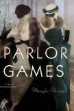Parlor Games: True story of May Dugas, duchess, world citizen, con woman extraordinaire, Pinkerton target and savvy survivor.