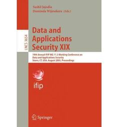 Introducing Data and Applications Security XIX 19th Annual IFIP WG 113 Working Conference on Data and Applications Security Storrs Ct USA August 710 2005 Proceedings Lecture Notes in Computer Science Paperback  Common. Great Product and follow us to get more updates!