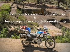 The best motorcycle for a round the world trip? & How to prepare a motorcycle for overlanding