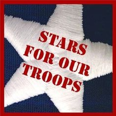 Stars For Our Troops - for each soldier, may they know we love and appreciate them as a country.