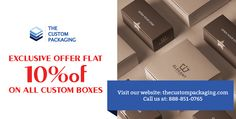 order now and get flat 10% discount on your custom boxes. book your order at 888-851-0765 or get a free custom quote.
