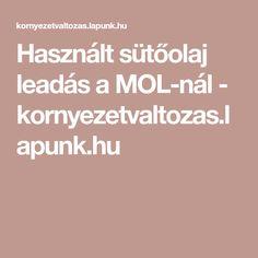 Használt sütőolaj leadás a MOL-nál - kornyezetvaltozas.lapunk.hu