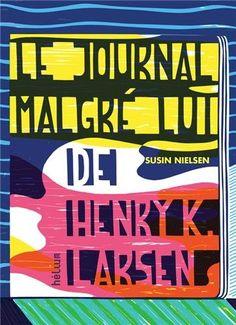 Le journal malgré lui d'Henri K. Larsen - Roman