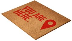 """""""You Are Here"""" funny welcome mat"""