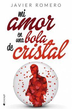Mi amor en una bola de cristal de Javier Romero