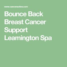 Bounce Back Breast Cancer Support  Leamington Spa