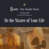 Be The Master Of Your Life by Podcast:  Beauty-The Inside Story on SoundCloud