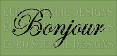 Euro Stencil Designs .. Bonjour . Hello  by EuroStencilDesigns, $14.00