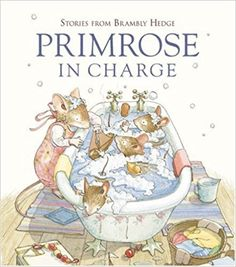 Primrose in Charge (Stories from Brambly Hedge) by Alan MacDonald Hamsters, Brambly Hedge, Baby Mouse, Children's Book Illustration, Book Illustrations, Watercolor Animals, Kids Reading, Hedges, Book Activities