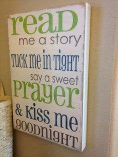Baby quote, so cute! Read me a story, tuck me in tight, say a sweet prayer and kiss me goodnight - sign for your childs room or nursery - Baby Shower Gifts, Baby Gifts, Home Decoracion, Ideias Diy, Kids Bedroom, Kids Rooms, Boy Rooms, Bedroom Ideas, Lego Bedroom