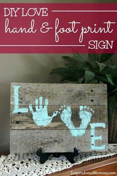 Love Hand & Foot Print Sign Show someone just how appreciated they are with this DIY Love Hand & Foot Print Sign. Made from an old pallet, this project is easy and inexpensive!Show someone just how appreciated they are with this DIY Love Hand & Foot Print Crafts To Do, Kids Crafts, Wood Crafts, Craft Projects, Arts And Crafts, Recycled Crafts, Pallet Projects, Pallet Gift Ideas, Baby Diy Projects