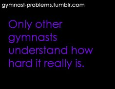 yes im not saying other other sports arent hard but if any other sport tried gymnastics they would be dead if they attempted a simple skill.grrrr