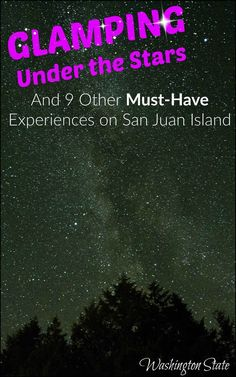 Glamping under the stars is just one of many incredible experiences awaiting you on San Juan Island in Washington. Seeing orcas in the wild is yet another! For more ideas on things to do on San Juan Island, click on this pin!