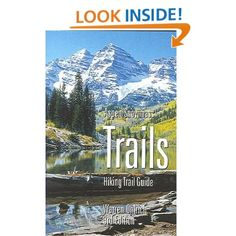 Aspen/Snowmass Trails: Hiking Trail Guide: Warren Ohlrich.... I hiked this trail to the Maroon Bells in the late 90's, backpacked 2 nights there, it was beautiful.