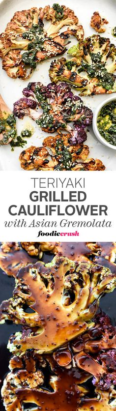 Cauliflower is cut into steaks and marinated in a sweet and spicy teriyaki glaze, grilled and topped with a sweet herby sauce.
