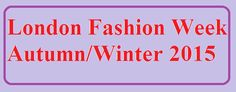 London Fashion Week Autumn/Winter 2015 is going to start from 20th February, 2015. It will take 5 days to complete this London Fashion Show.