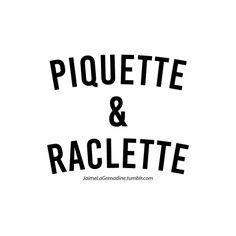 Piquette & raclette - #JaimeLaGrenadine #citation #punchline #foodporn #vinasse #wine #raclette