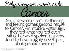 Cancer- true, except for me, no photographic memory