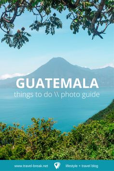 Tips and photos that guide through travel in Guatemala. Including Antigua, Lake Atitltan, and bucket list volcano hikes. | Travel-Break.net travel blog via @TravelBreak