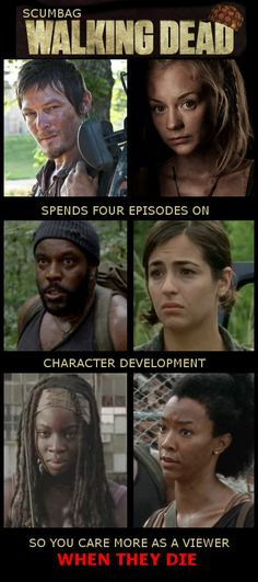 The Walking Dead ~ Unfortunately this has recently become true.  But if you think about it, this the only way getting to know them will work.  In season 1, every character was new to us.  Hmmm.... maybe call in the Creative Dept for some ideas???