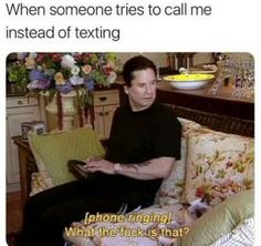 No one call me anyway...