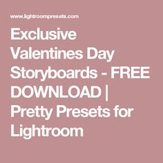 Exclusive Valentines Day Storyboards - FREE DOWNLOAD | Pretty Presets for Lightroom
