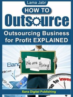 How To Outsource: Outsourcing Business for Profit EXPLAINED by Lama Jabr, #outsoruce #outsourcing #business http://www.amazon.com/dp/B00DL12H06/