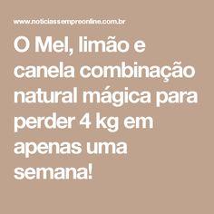 O Mel, limão e canela combinação natural mágica para perder 4 kg em apenas uma semana!
