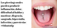 Los piercings orales pueden causar disgeusia, sangrado, hipersialia, infección y parestesias #Odontotip