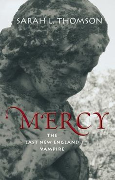 Mercy: The Last New England Vampire by Sarah L. Thomson