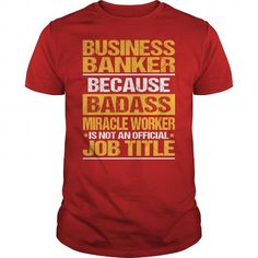 Awesome Tee For Business Banker T Shirts, Hoodie