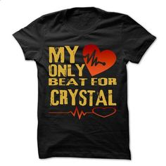 My Heart Only Beat For CRYSTAL Cool Shirt !!! - #tee trinken #sweater ideas. ORDER NOW => https://www.sunfrog.com/Holidays/My-Heart-Only-Beat-For-CRYSTAL-Cool-Shirt-.html?68278