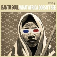 Bantu Soul. What Africa Doesn't See. #Music #Cover #Art #Design #Glasses #Portrait - curated by @ethicalfashion1