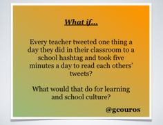 6 Ways to Use Twitter To Enhance In-School Professional Learning – The Principal of Change