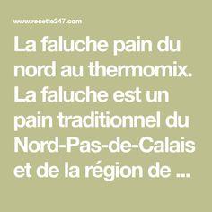 La faluche pain du nord au thermomix. La faluche est un pain traditionnel du Nord-Pas-de-Calais et de la région de Tournai, en Belgique. Je vous propose cette recette simple et facile à réaliser au thermomix.
