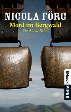 Mord im Bergwald: Ein Alpen-Krimi (Alpen-Krimis 2) eBook: Nicola Förg: Amazon.de: Bücher