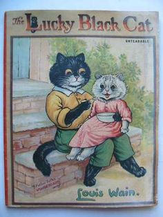 The Lucky Black Cat Illustrated by Louis Wain, Vintage Cat, Vintage Children's Books, Little Kittens, Cats And Kittens, Kitty Cats, Crazy Cat Lady, Crazy Cats, Louis Wain Cats, Cat Magazine