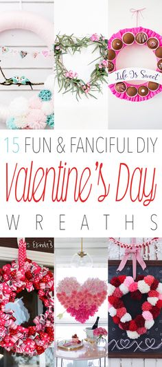 15 Fun & Fanciful DIY Valentine's Day Wreaths that will make your Door and Mantel SMILE!