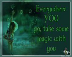 Everywhere you go, take some magic with you!