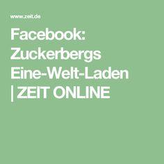 Facebook: Zuckerbergs Eine-Welt-Laden |ZEIT ONLINE