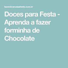 Doces para Festa - Aprenda a fazer forminha de Chocolate