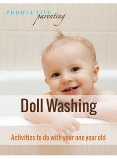 Productive Parenting: Preschool Activities - Doll Washing - Early One-Year Old Activities