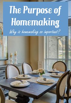 Purpose of Homemaking - What is homemaking all about?