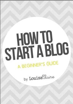 "The Stay at Home Mum Store - Louise Claire Presents: The ""How to Start Blogging"" (a beginners guide) eBook #SAHM #blogging #writing #ebook @Louisa Claire"