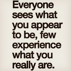 Few #experience What You Really Are.. #friends #life #inspiration #