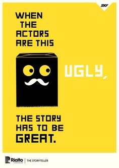 Rialto Channel 39: Ugly      When the actors are this ugly, the story has to be great.  Advertising Agency: DDB, Auckland, New Zealand